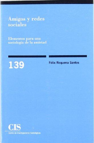 """9788474762044: Amigos y redes sociales: Elementos para una sociología de la amistad (Colección """"Monografías"""") (Spanish Edition)"""