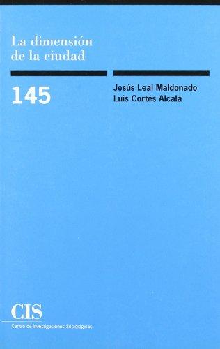 LA DIMENSIÓN DE LA CIUDAD - Leal Maldonado, Jesús