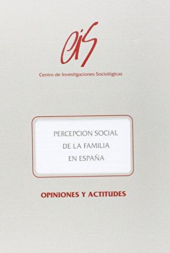 9788474762228: Percepcion social de la familia en Espana (Opiniones y actitudes) (Spanish Edition)