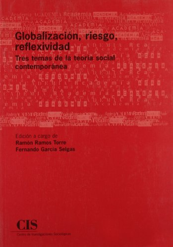GLOBALIZACION, RIESGO, REFLEXIVIDAD: RAMOS, RAMON