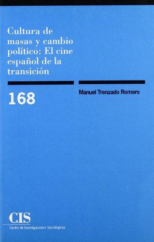 9788474762860: Cultura de masas y cambio político: El cine español de la transición (Monografías)
