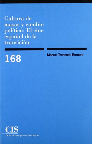 9788474762860: Cultura de masas y cambio político: El cine español de la transición (Colección Monografías) (Spanish Edition)