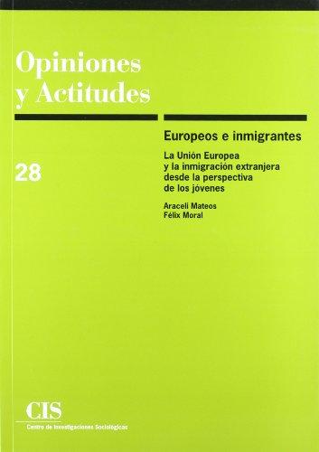 9788474762983: Europeos e inmigrantes: La Unión Europea y la inmigración extranjera desde la perspectiva de los jóvenes (Opiniones y Actitudes)