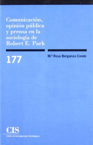 COMUNICACIÓN, OPINIÓN PÚBLICA Y PRENSA EN LA: BERGANZA CONDE, M.