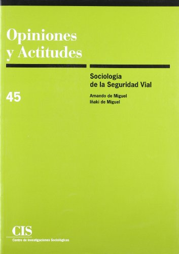 9788474763447: Sociologia de La Seguridad Vial (Opiniones y Actitudes) (Spanish Edition)