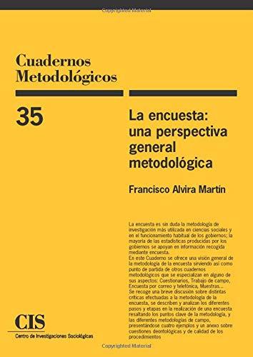 La encuesta: una perspectiva general metodológica (Spanish Edition): Francisco Alvira Martín