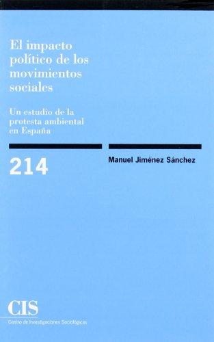 9788474763775: El impacto político de los movimientos sociales : un estudio de la protesta ambiental en España