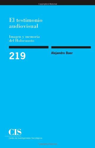 9788474763898: El Testimonio Audiovisual. Imagen Y Memoria Del Holocausto (Monografías)