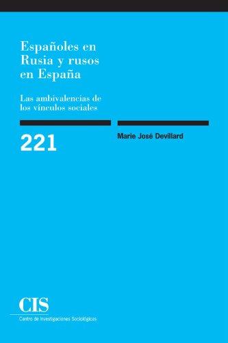 9788474764079: Españoles en Rusia y Rusos en España. Las Ambivalencias de los Vínculos Sociales (Spanish Edition)