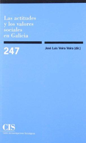 9788474764406: Las Actitudes Y Los Valores Sociales En Galicia (Monografías)