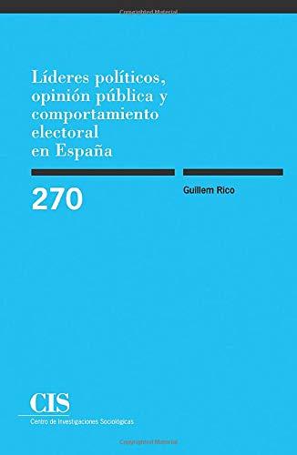 9788474764796: Líderes Políticos, Opinión Pública Y Comportamiento Electoral En España (Monografías)