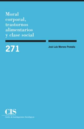 9788474764871: Moral Corporal, Trastornos Alimentarios Y Clase Social (Spanish Edition)
