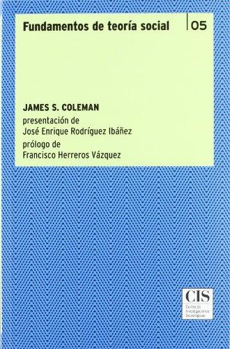FUNDAMENTOS DE TEORÍA SOCIAL: James S. Coleman (Autor), Francisco Herreros Vázquez (prólogo)...