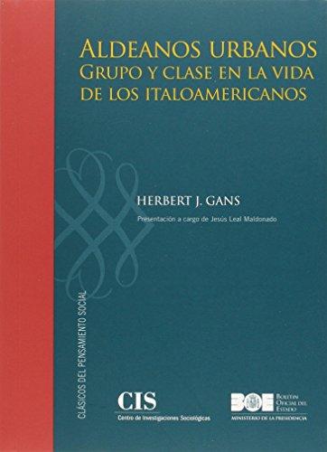 9788474766653: Aldeanos urbanos: Grupo y clase en la vida de los italoamericanos