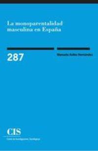 LA MONOPARENTALIDAD MASCULINA EN ESPAÑA: Manuela Avilés Hernández