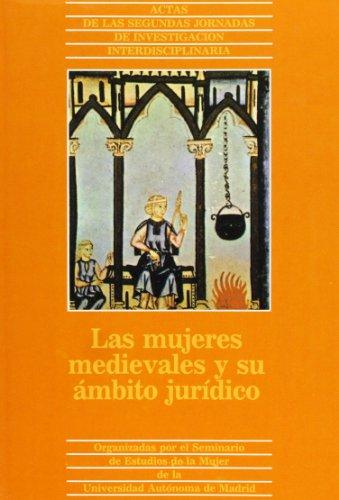 9788474770087: Las mujeres medievales y su ámbito jurídico: Actas de las II Jornadas de Investigación Interdisciplinaria (Colección del Seminario de Estudios de la Mujer) (Spanish Edition)