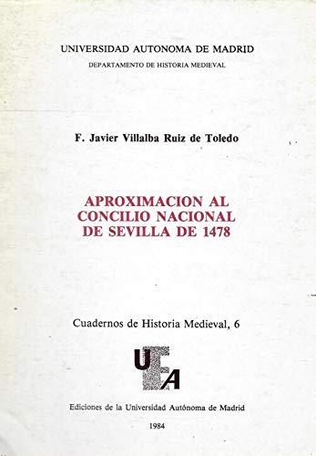 9788474770308: Aproximacion al Concilio Nacional de Sevilla de 1478 (Cuadernos de historia medieval) (Spanish Edition)