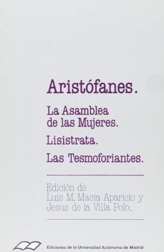 9788474771053: La asamblea de las mujeres. Lisístrata. Las tesmoforiantes. Edición de Luis M. Macía Aparicio y Jesús de la Villa Polo. (Colección de Bolsillo)