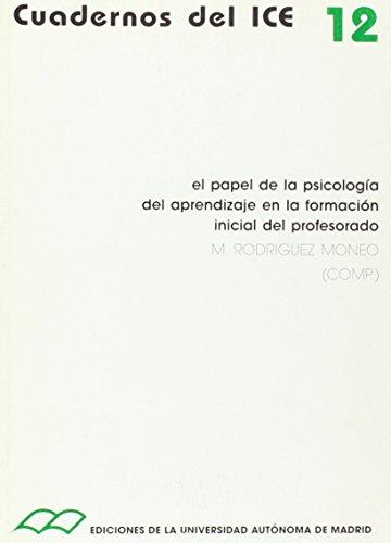 El papel de la psicología del aprendizaje en la formación in - comp./ Rodríguez Moneo, María