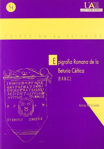9788474776652: Epigrafía romana de la Beturia céltica (ERBC): 54