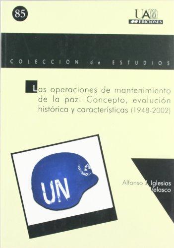 9788474778861: Las operaciones de mantenimiento de la paz: concepto, evolución histórica y características (1948-2002) (Colección de Estudios)