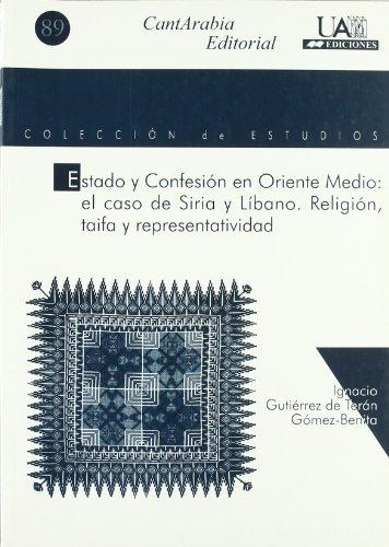 9788474778885: Estado y confesión en Oriente Medio: el caso de Siria, Líbano. Religión, taifa y representatividad (Colección de Estudios)
