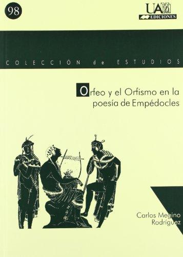 9788474779660: ORFEO Y EL ORFISMO EN LA POESIA DE EMPEDOCLES