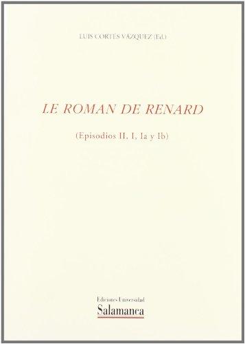 9788474810172: Le roman de Renard: Branches II, I, Ia et Ib = Aventuras de Renard el Zorro : espisodios II, I, Ia y Ib : literatura contestataria y crítica en el ... XII (Acta Salmanticensia) (Spanish Edition)
