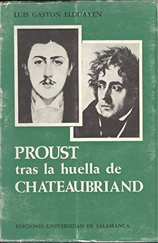 9788474811025: Proust tras la huella de chateaubriand : identificacion en el arte