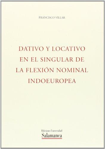 9788474811469: Dativo y locativo enel singular de la flexión nominal indoeuropea (Estudios filológicos)