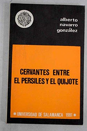 9788474811483: Cervantes entre el persiles y el quijote