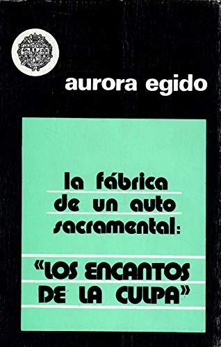 9788474811797: Fabrica de un auto sacramental, la: los encantos de la culpa (Ediciones Universidad de Salamanca)