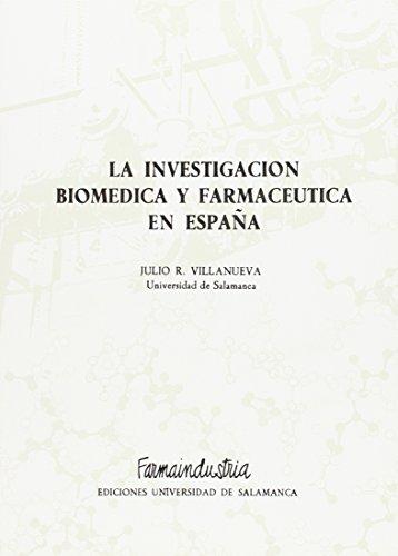 La investigacion biomedica y farmaceutica en espaÑa: Sin Autor