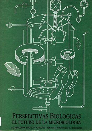 PERSPECTIVAS BIOLÓGICAS. EL FUTURO DE LA MICROBIOLOGÍA: JULIO R. (COORD