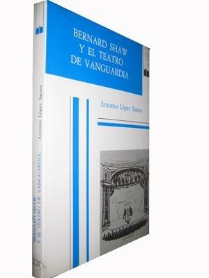 9788474815474: Bernard Shaw y el teatro de vanguardia (Acta Salmanticensia. Estudios filológicos) (Spanish Edition)