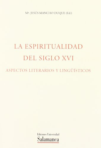 LA ESPIRITUALIDAD ESPAÑOLA DEL SIGLO XVI. ASPECTOS: MANCHO DUQUE, MARÍA