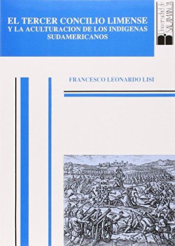 9788474815955: El tercer concilio limense y la aculturación de los indígenas sudamericanos: Estudio crítico con edición, traducción y comentario de las actas ... Estudios filológicos) (Spanish Edition)