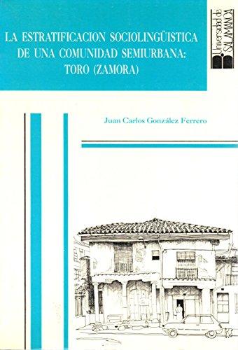 9788474816402: La estratificación socioligüística de una comunidad semiurbana: Toro (Zamora) (Estudios filolóficos)