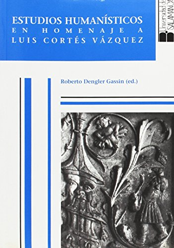 Estudios humanísticos en homenaje a Luis Cortés: Dengler Gassin, Roberto