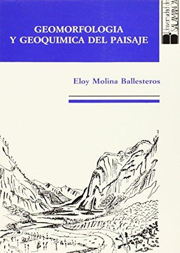 9788474816860: Geomorfología y geoquímica del paisaje: Dos ejemplos en el interior la Meseta Ibérica (Acta salmanticensia) (Spanish Edition)