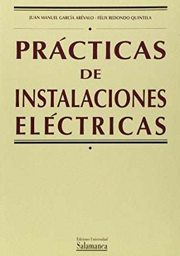 PRACTICAS DE INSTALACIONES ELECTRICAS: GARCIA AREVALO, J. M. / F. REDONDO QUINTELA
