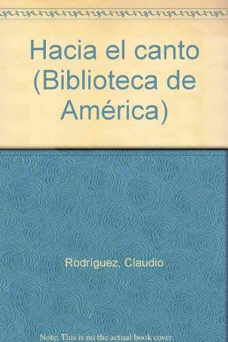 Hacia el canto (Biblioteca de Ame?rica) (Spanish Edition): Rodri?guez, Claudio