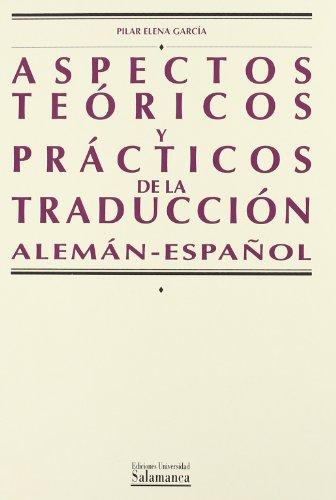 9788474817683: Aspectos teóricos y prácticos de la traducción (Alemán-Español) (Manuales universitarios)