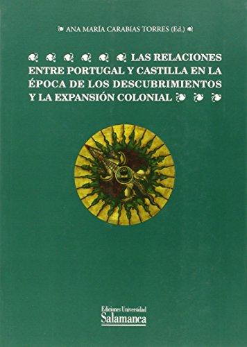 Las relaciones entre Portugal y Castilla en: Ediciones Universidad de