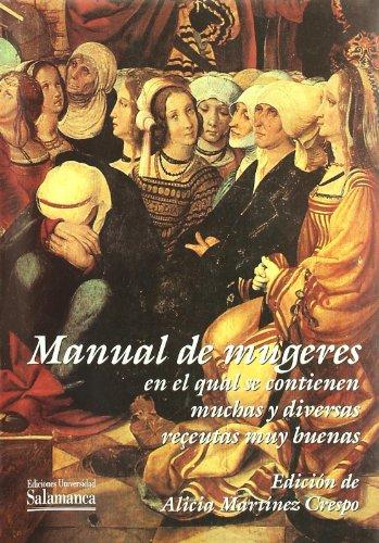 9788474818024: Manual de mugeres en el qual se contienen muchas y diversas receutas muy buenas (Textos recuperados) (Spanish Edition)