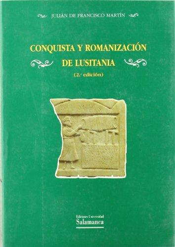 9788474818369: Conquista y romanización de Lusitania (Estudios históricos y geográficos)