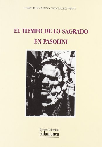 9788474818697: El tiempo de lo sagrado en Pasolini (Biblioteca pensamiento y sociedad)