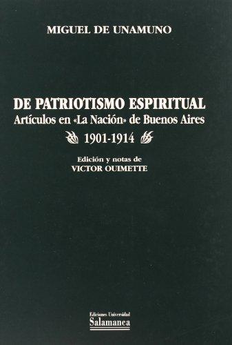 """De patriotismo espiritual: Articulos en """"La nacion"""": Unamuno, Miguel de"""