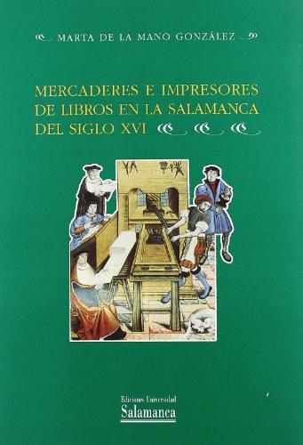 9788474818987: Mercaderes E Impresores de Libros En La Salamanca del Siglo XVI