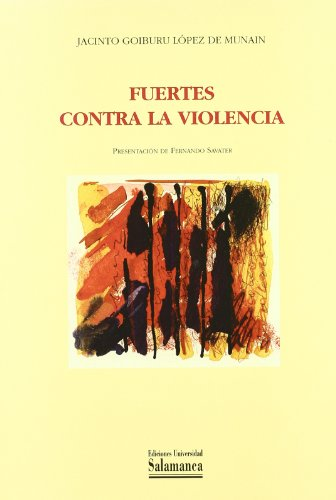 Fuertes Contra La Violencia (Hardback): Jacinto Goiburu Lopez De Munain